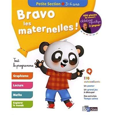 Bravo les maternelles ! - Petite section (PS) - Tout le programme - Dès 3 ans - Editions Bordas 2019