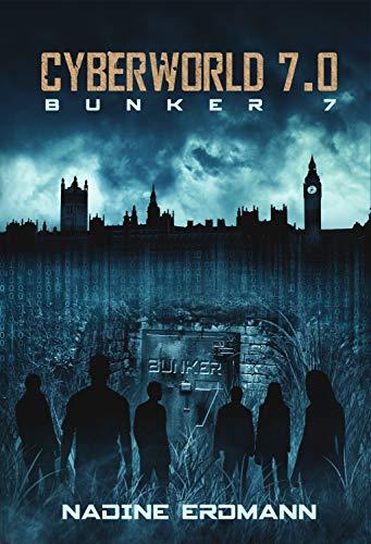 Buchseite und Rezensionen zu 'CyberWorld 7.0: Bunker 7' von Nadine Erdmann