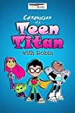 Chronicles of a Teen Titan: Adventures of Robin