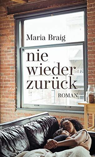 Buchseite und Rezensionen zu 'nie wieder zurück' von Maria Braig