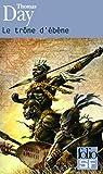 Le trône d'ébène: Naissance, vie et mort de Chaka, roi des Zoulous
