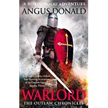 Warlord (Outlaw Chronicles) by Donald, Angus (2013) Paperback