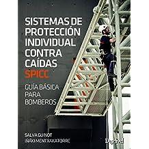 Sistema de protección individual contra caidas. Guía básica para bomberos (Manuales (desnivel))