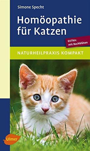 Homöopathie für Katzen: Extra: mit Bachblüten (Veterinärmedizin)