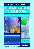 Chemiefaser-Lexikon: Begriffe - Zahlen - Handelsnamen (Edition Textil) - Hans-J. Koslowski