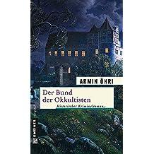 Der Bund der Okkultisten: Julius Bentheims zweiter Fall (Historische Romane im GMEINER-Verlag)