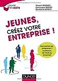 Image de Jeunes, créez votre entreprise ! - Mon premier job : entrepreneur !: Mon premier job : entrepreneur ! Le parcours de l'envie au lancement