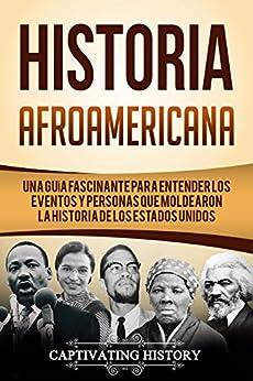 Historia Afroamericana: Una Guía Fascinante para entender