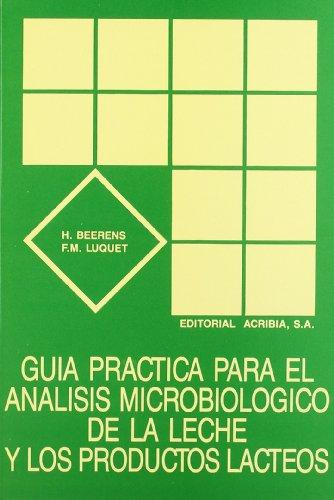 Guía práctica para el análisis microbiológico de la leche y los productos lácteos por H. Beerens