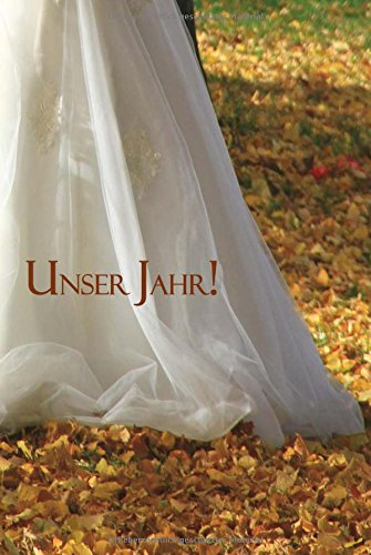 Notizbuch DIN A5 - Unser Jahr!: Braut, liniert