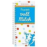 : Rezepte voll Milch