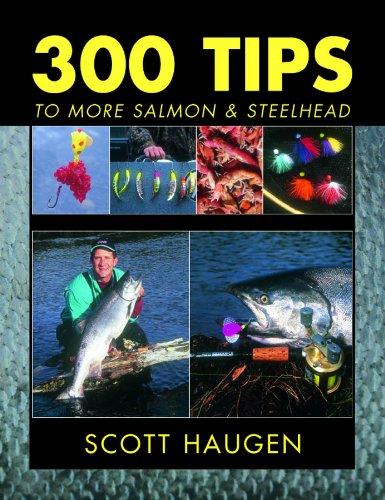 300 Tips to More Salmon & Steelhead -