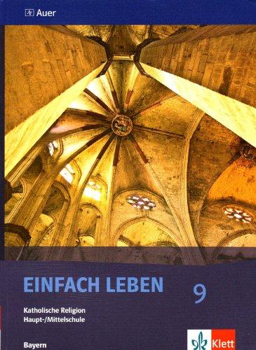 Einfach Leben 9. Ausgabe Bayern Mittelschule: Schülerbuch Klasse 9 (Einfach Leben. Ausgabe für Bayern Mittelschule ab 2004)