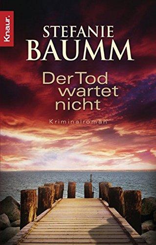 Buchseite und Rezensionen zu 'Der Tod wartet nicht: Kriminalroman' von Stefanie Baumm