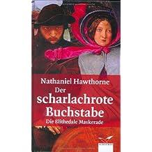 Der scharlachrote Buchstabe / Die Blithedale-Maskerade