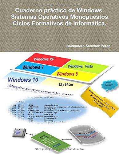 Cuaderno práctico de Windows. Sistemas Operativos Monopuestos. Ciclos Formativos de Informática. por Baldomero Sánchez Pérez