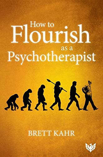 How to Flourish as a Psychotherapist (English Edition)