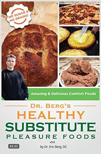 Dr. Berg's Healthy Substitute Pleasure Foods: Alternatives to Junk Foods & Sweet - Berg Hundefutter Dr