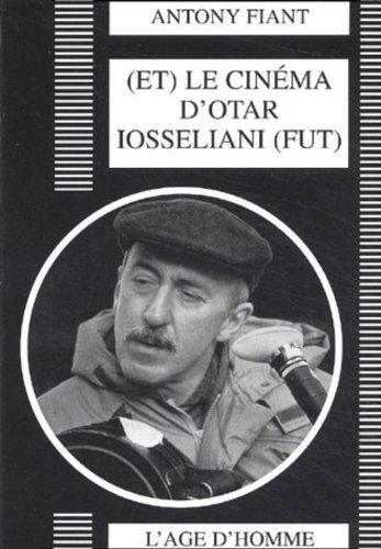 Et le cinéma d'Otar Iosseliani fut