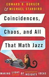Coincidences, Chaos, and All That Math Jazz: Making Light of Weighty Ideas by Edward B. Burger (2005-08-23)