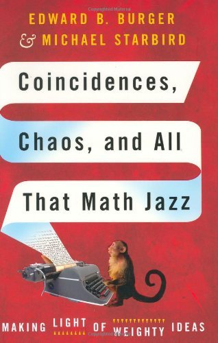 Coincidences, Chaos and All That Math Jazz: Making Light of Weighty Ideas by Edward B Burger (2005-09-16)