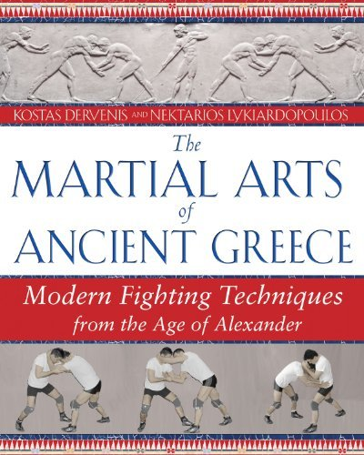 Martial Arts of Ancient Greece: Modern Fighting Techniques from the Age of Alexander by Kostas Dervenis (2008-01-24)