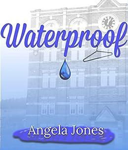 Waterproof (English Edition) eBook: Angela Jones: Amazon.es ...