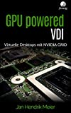GPU powered VDI: Virtuelle Desktops mit NVIDIA GRID