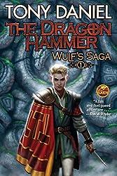 The Dragon Hammer (Wulf's Saga, Band 1)