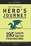 The Ultimate Hero's Journey: 195 Essential Plot Stages Found in the Best Novels & Movies