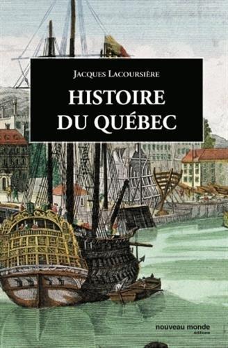 Histoire du Québec : Des origines à nos jours par Jacques Lacoursière