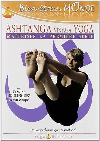 Ashtanga vinyasa yoga, vol. 3 - maîtriser la premiere serie