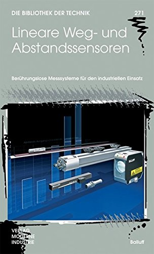 Lineare Weg- und Abstandssensoren: Berührungslose Messsysteme für den industriellen Einsatz (Die Bibliothek der Technik (BT))