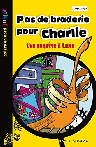 Pas de braderie pour Charlie: Une enquête à Lille (Polars en Nord Junior t. 2)