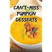 Can't-Miss  Pumpkin Desserts (English Edition)