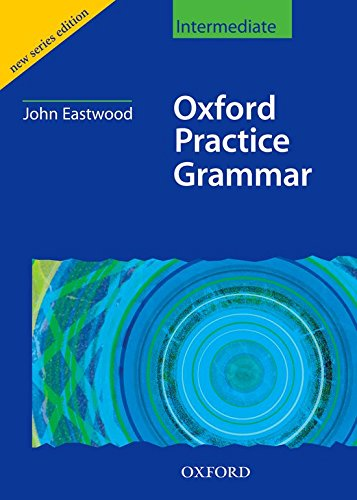 Oxford Practice Grammar Intermediate without Key: Without Key Intermediate level