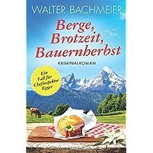 Berge, Brotzeit, Bauernherbst: Ein Fall für Chefinspektor Egger