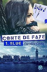 Conte de Faye: Tome 1. Blue