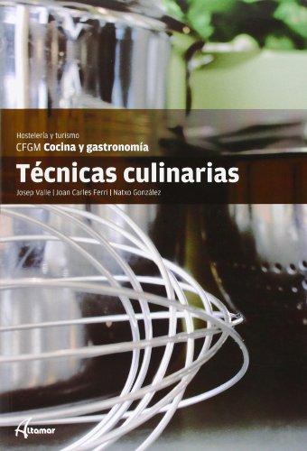 Técnicas culinarias (CFGM COCINA Y GASTRONOMIA) por J. C. Ferri, N. González J. Valle