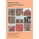 Republik Togo: Geographische Einblicke zwischen dem Golf von Guinea und der Sudanzone in Westafrika
