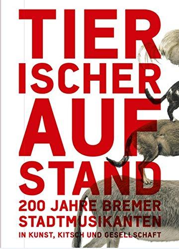 Tierischer Aufstand: 200 Jahre Bremer Stadtmusikanten zwischen Kunst, Kitsch und Gesellschaft