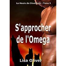 S'approcher de l'Omega (Le Meute de Cloverleah t. 5)