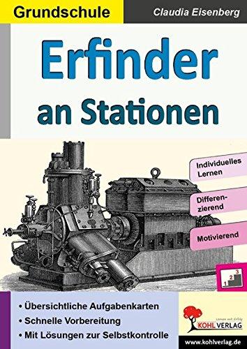 Erfinder an Stationen: Selbstständiges Lernen in der Grundschule (Stationenlernen)