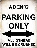 SIGNS 2 ALL 4798–Aden 's Parking Only alle anderen werden Crushed Metall Schild–Größe ca 400mm x 300mm