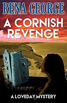 A Cornish Revenge (The Loveday Ross Cornish Mysteries Book 1) by [George, Rena]