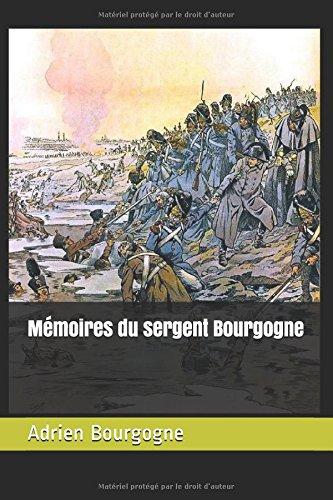 Mémoires du sergent Bourgogne par Adrien Bourgogne