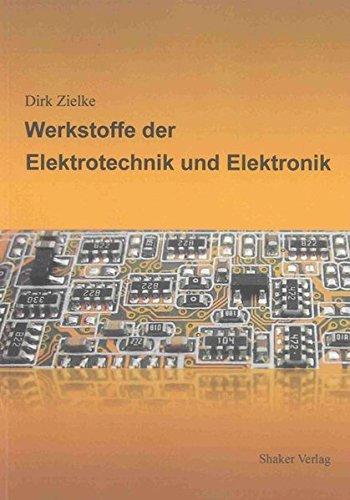 Werkstoffe der Elektrotechnik und Elektronik (Berichte aus der Elektrotechnik)