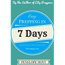 Easy Prepping in 7 Days: Simple Tips to Get You Started (The Prepper Life Book 1) (English Edition)