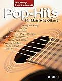 Pop-Hits für klassische Gitarre: 23 beliebte Songs von Elvis bis Phil Collins. Gitarre.