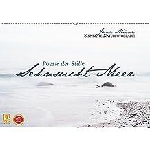 Sehnsucht Meer - Poesie der Stille (Wandkalender 2019 DIN A2 quer): Sinnliche Naturfotografie (Monatskalender, 14 Seiten ) (CALVENDO Orte)